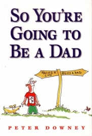 Peter Downey - So You`re Going to Be a Dad