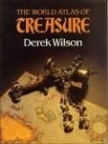 Derek Wilson - The World Atlas of Treasure