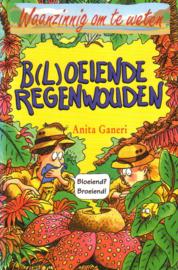 Waanzinnig om te weten: Anita Ganeri - B(l)oeiende regenwouden