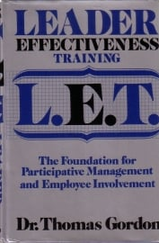 Dr. Thomas Gordon - Leader Effectiveness Training L.E.T.