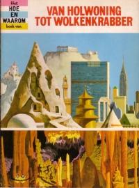 Het Hoe-en-Waarom boek 23: Van Holwoning tot Wolkenkrabber
