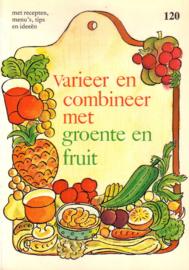Varieer en combineer met groente en fruit
