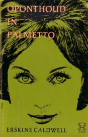Erskine Caldwell - Oponthoud in Palmetto