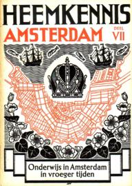 Heemkennis Amsterdam - deel VII: Onderwijs in Amsterdam in vroeger tijden