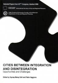 ISOCARP Congress Report  2006 - Cities Between Integration and Disintegration