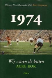 Auke Kok - 1974: wij waren de besten