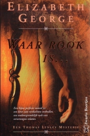 Elizabeth George - Waar rook is ...
