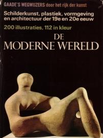 Gaade`s wegwijzers door het rijk der kunst - De moderne wereld