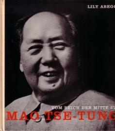 Lily Abegg - Vom Reich der Mitte zu Mao Tse-Tung
