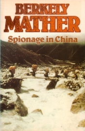 Berkely Mather - Spionage in China