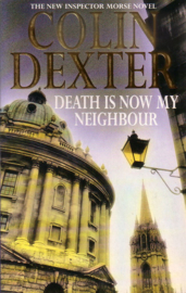 Colin Dexter - Death Is Now My Neighbour