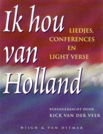Ik hou van Holland - Liedjes, conferences en light verse