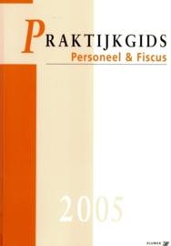 Praktijkgids Personeel & Fiscus 2005