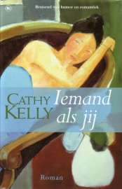 Cathy Kelly - Iemand als jij