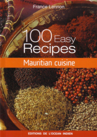 France Lennon - Mauritian cuisine: 100 easy recipes [EN]