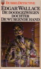 Edgar Wallace - De doodgezwegen dochter + De wurgende hand
