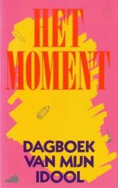 Het moment, dagboek van mijn idool