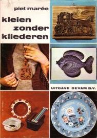 Piet Marée - Kleien zonder kliederen