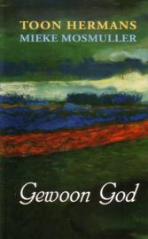 Toon Hermans/Mieke Mosmuller - Gewoon God