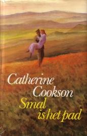 Catherine Cookson - Smal is het pad