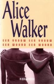 Alice Walker - Een vrouw een vrouw, een woord een woord
