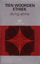 Ds. H.G. Abma - Tien woorden ethiek