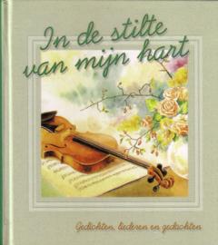 In de stilte van mijn hart - Gedichten, liederen en gedachten