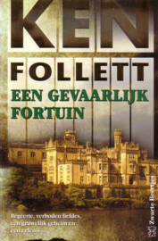 Ken Follett - Een gevaarlijk fortuin