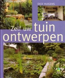 Dick Huigens - Zelf uw tuin ontwerpen