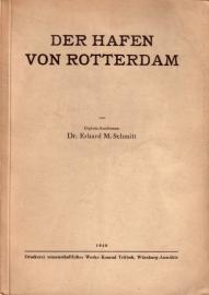 Erhard M. Schmitt - Der Hafen von Rotterdam [Ausgabe 1940]