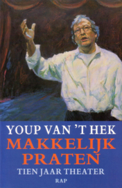 Youp van `t Hek - Makkelijk praten: Tien jaar theater