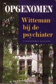 Opgenomen - Witteman bij de psychiater