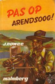 J. Nowee - 10. Pas op, Arendsoog