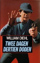 William Diehl - Twee dagen, dertien doden