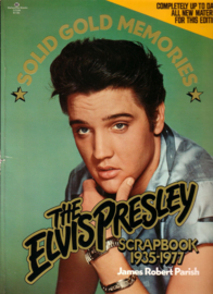 James Robert Parish - Solid Gold Memories: The Elvis Presley Scrapbook 1935-1977