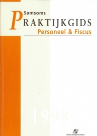 Praktijkgids Personeel & Fiscus 1998
