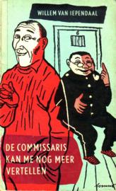 Willem van Iependaal - De Commissaris kan me nog meer vertellen