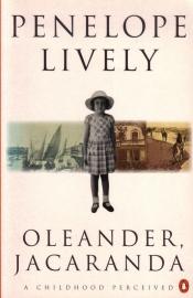 Penelope Lively - Oleander, Jacaranda: A Childhood Perceived