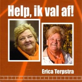 Erica Terpstra - Help, ik val af!