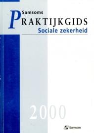 Praktijkgids Sociale Zekerheid 2000