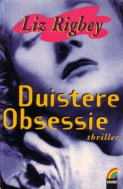 Liz Rigbey - Duistere obsessie