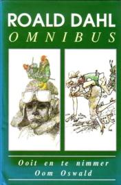 Roald Dahl Omnibus - Ooit en te nimmer + Oom Oswald