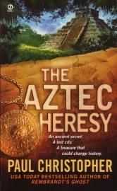 Paul Christopher - The Aztec Heresy
