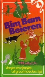 Lenie Schenk - Bim, Bam, Beieren: versjes en rijmpjes uit grootmoeders tijd