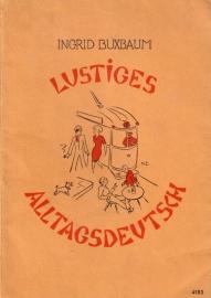 Ingrid Buxbaum - Lustiges Alltagsdeutsch