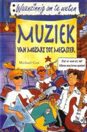 Waanzinnig om te weten: Michael Cox - Muziek, van Mozart tot megaster