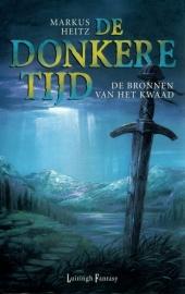 Markus Heitz - De Donkere Tijd: 6. De bronnen van het kwaad