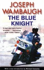 Joseph Wambaugh - The Blue Knight