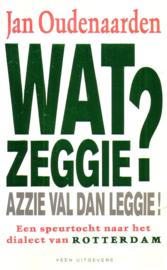 Jan Oudenaarden - Wat zeggie? Azzie val dan leggie!