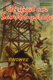 P. Nowee - 22. Arendsoog: De strijd om Sam Peony-bridge